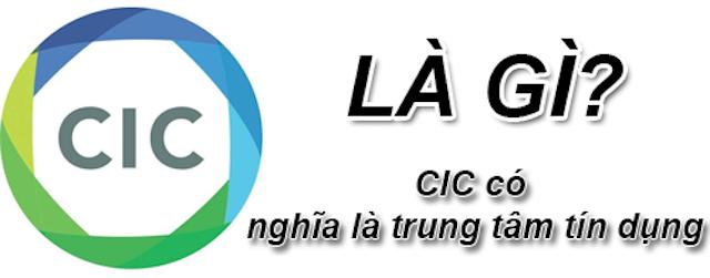 CIC là trung tâm thông tin tín dụng lưu trữ lịch sử giao dịch từ các ngân hàng