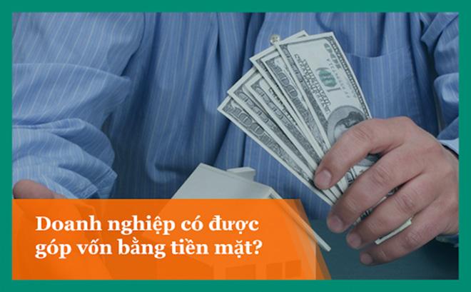 Các doanh nghiệp có được góp vốn bằng tiền mặt không?