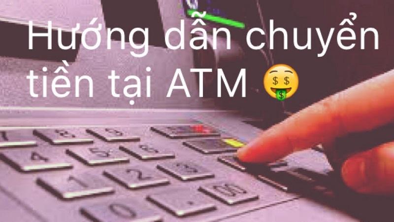 Chuyển tiền qua ATM được nhiều ngân hàng áp dụng