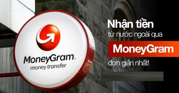 Chuyển tiền thông qua MoneyGram