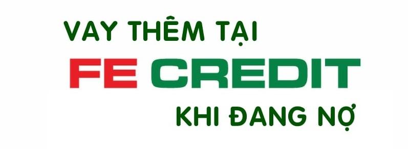 FE Credit hỗ trợ khách hàng vay tiền trong trường hợp bị nợ xấu nhóm 2