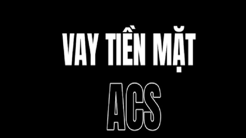"""Quảng cáo """"vay tiền mặt ACS"""" rầm rộ trên Internet"""