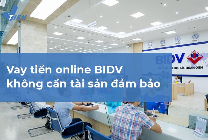 Vay tiêu dùng online BIDV không cần tài sản đảm bảo