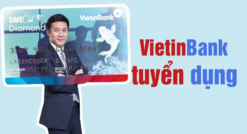 Lưu ý khi tham gia tuyển dụng VietinBank