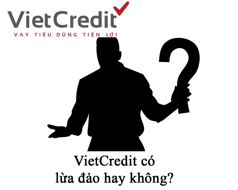 Sự thật về việc liệu Vietcredit có lừa đảo hay không?