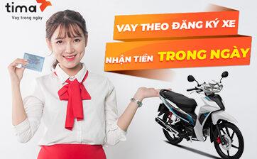 TIMA - Vay bằng giấy đăng ký xe máy