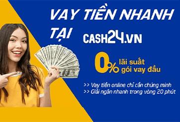 Cash24 - Đăng ký vay tiền online nhanh