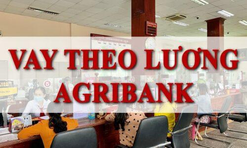Hướng dẫn chi tiết cách vay theo lương Agribank