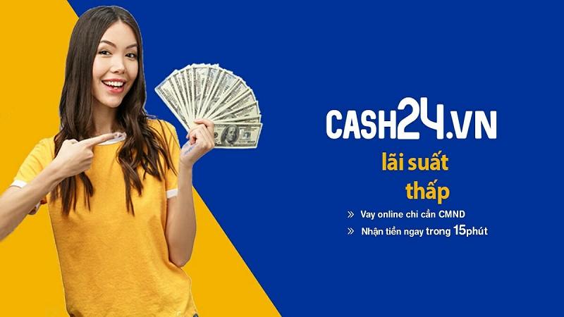 Cash24 là thương hiệu uy tín có nhiều năm kinh nghiệm trong ngành