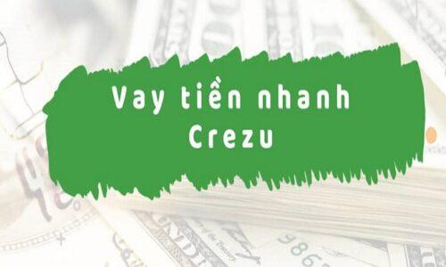 Hướng dẫn cách vay tiền Crezu chi tiết 2021