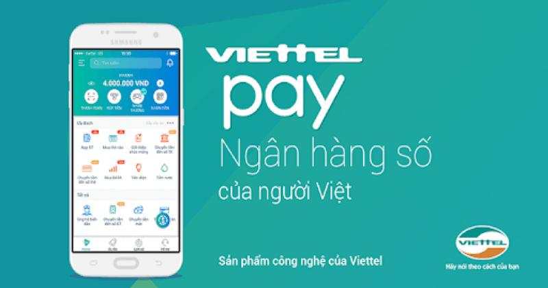 ViettelPay - Ngân hàng số tốt dành cho người Việt