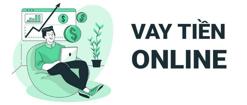 Vay tiền online là hình thức vay tín chấp